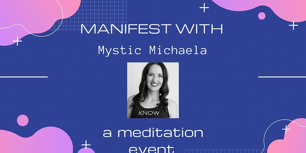 Manifest with Mystic Michaela