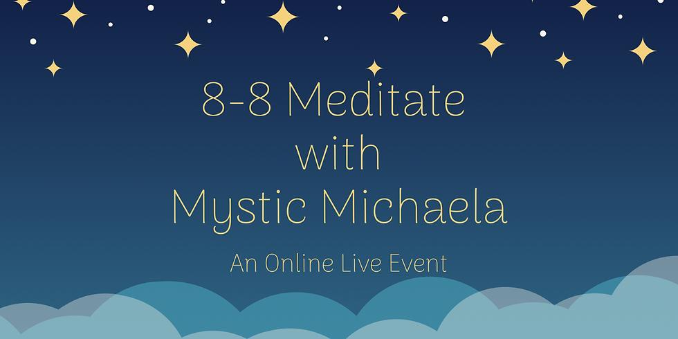 8-8 Meditate with Mystic Michaela