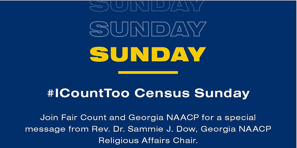 Georgia NAACP x Fair Count Weekend of Action - Census Sunday