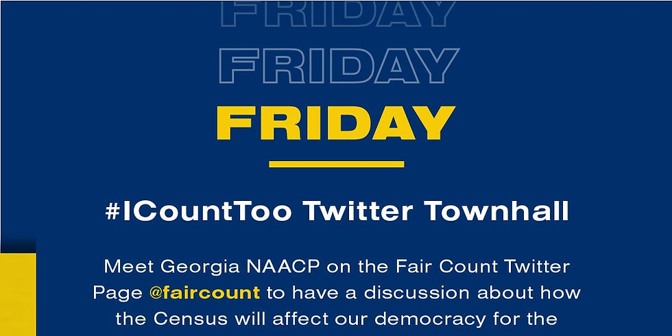 Georgia NAACP x Fair Count Weekend of Action - Twitter Town Hall