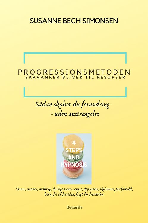 PROGRESSIONSMETODEN. STRESS, SMERTER, MISBRUG, DEPRESSION, FAMILIEPROBLEMER?