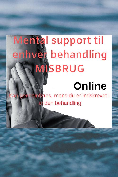 MENTAL SUPPORT TIL ENHVER MISBRUGSBEHANDLING