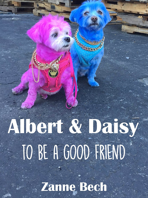 ALBERT & DAISY  - To Be A Good Friend