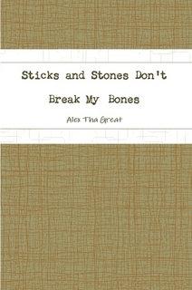 Sticks and Stones Don't Break My Bones