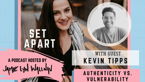 AUTHENTICITY VS. VULNERABILITY WITH KEVIN TIPPS