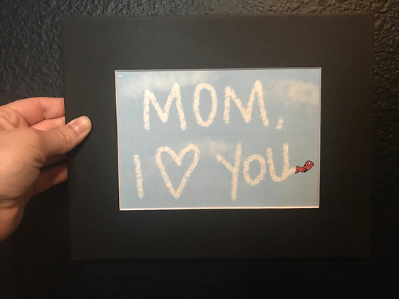 5x7 of Mom, I love you!