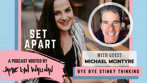 BYE BYE STINKY THINKING WITH MICHAEL P. MCINTYRE