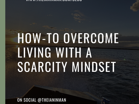 How-to Overcome Having a Scarcity Mindset