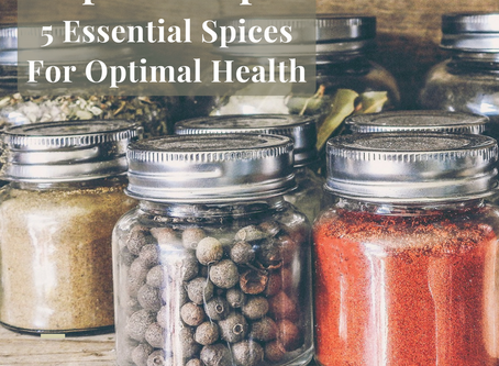 Spice It Up! 5 Essential Spices For Optimal Health