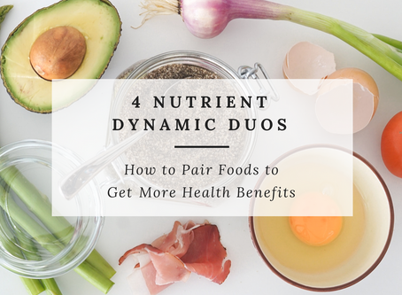 4 Nutrient Pairings for Increased Nutritional Benefits