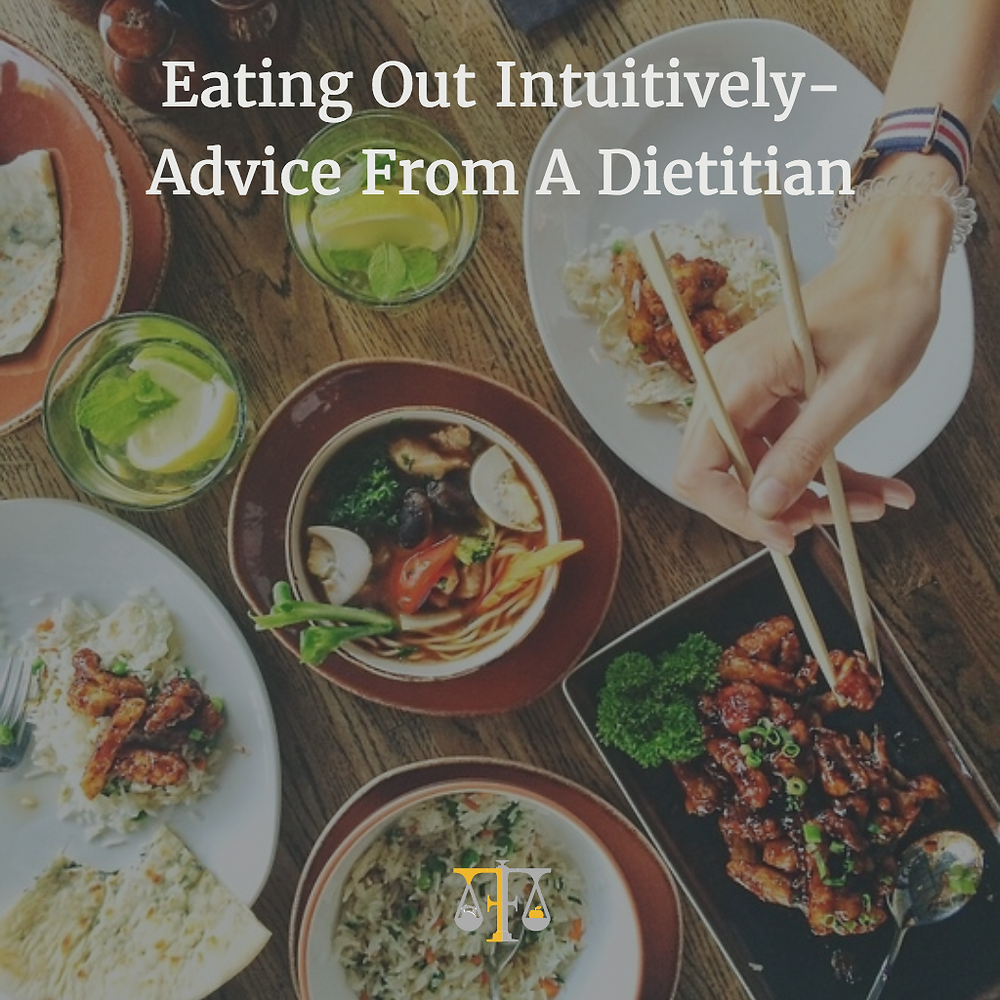 Eating Out Intuitively- Advice From A Dietitian