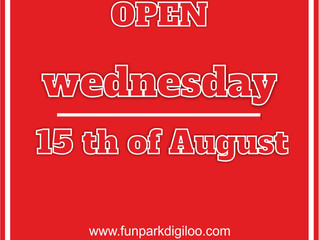 15th of August - OPEN!