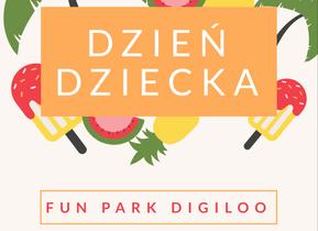 Dzień Dziecka w Fun Parku Digiloo!