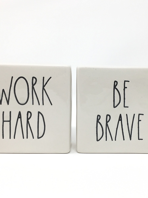 Rae Dunn Double Sided Work Hard/Be Brave Quote Block