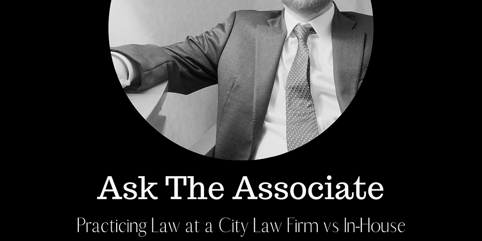 Ask the Associate: Practicing at a City Firm vs In-House