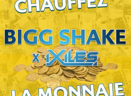 """Découvrez """" Chauffez La Monnaie """" BIGG SHAKE """" ( feat Ixiles )"""