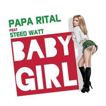 """Nouveau Single PAPA RITAL feat Steed Watt """" Baby Girl"""""""