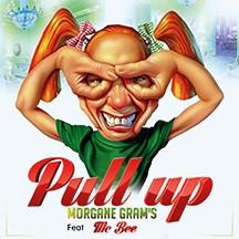 PULL UP Morgan Gram's feat Mc Bee pochet