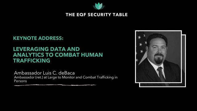 Leveraging Data and Analytics To Combat Human Trafficking: Keynote Address by Amb. Luis C. deBa