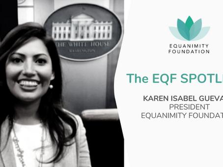 Spotlight: Karen Isabel Guevara, President, Equanimity Foundation