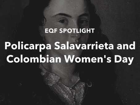 Spotlight: Policarpa Salavarrieta and Colombian Women's Day