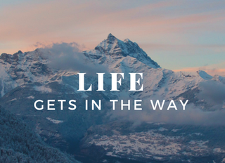 Life gets in the way....