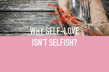 Blog post - Why self-love isn't selfish?
