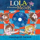 Lola mesék - Legeslegjobb barátok
