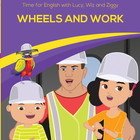 Time for English- Wheels and Work