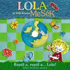 Lola mesék - Repül a, repül a .. Lola