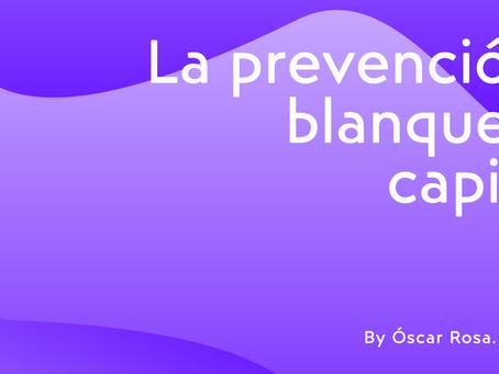 La Prevención de Blanqueo de Capitales. By Oscar Rosa