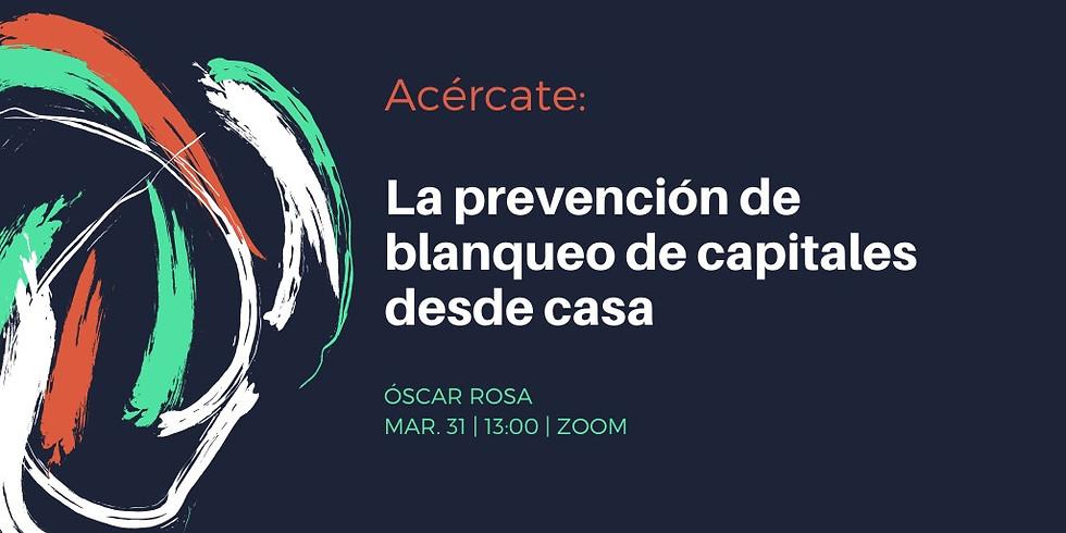 La Prevención del Blanqueo de Capitales. Por Oscar Rosa
