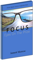 Focus, Eyes On The Prize