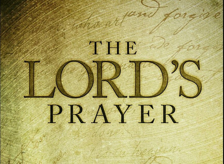 """The Lord's Prayer I: """"Our Father...."""""""