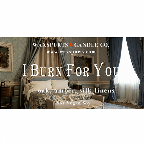 I Burn For You candles and wax melts