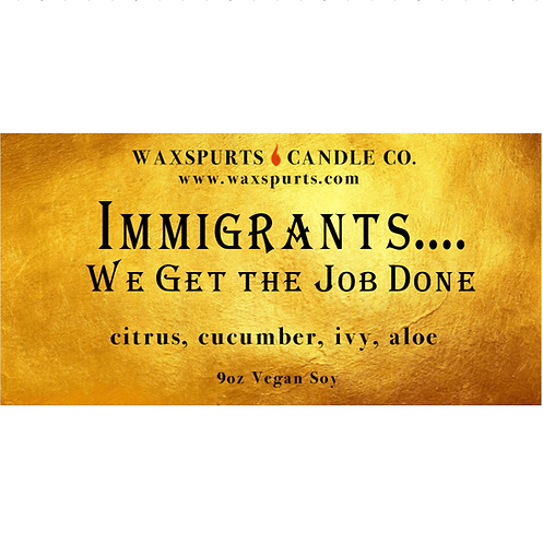 Immigrants... we get the job done! ham inspired candles and wax melts