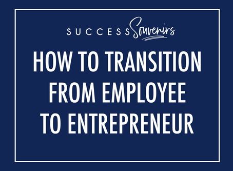 How To Transition From Employee To Entrepreneur