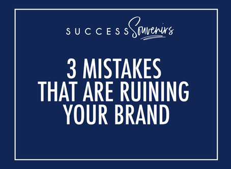 3 Mistakes That Are Ruining Your Brand