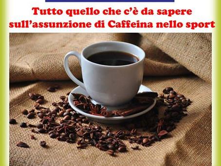 CAFFEINA - TUTTO QUELLO CHE C'E' DA SAPERE SULL'ASSUNZIONE DI CAFFEINA NELLO SPORT