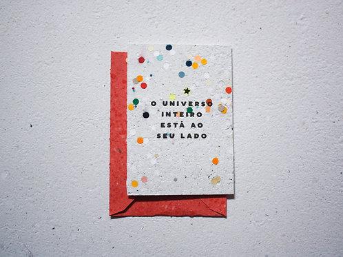Cartão / O universo inteiro está ao seu lado