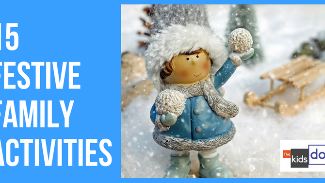 15 Fun Festive Family activities to try this Christmas