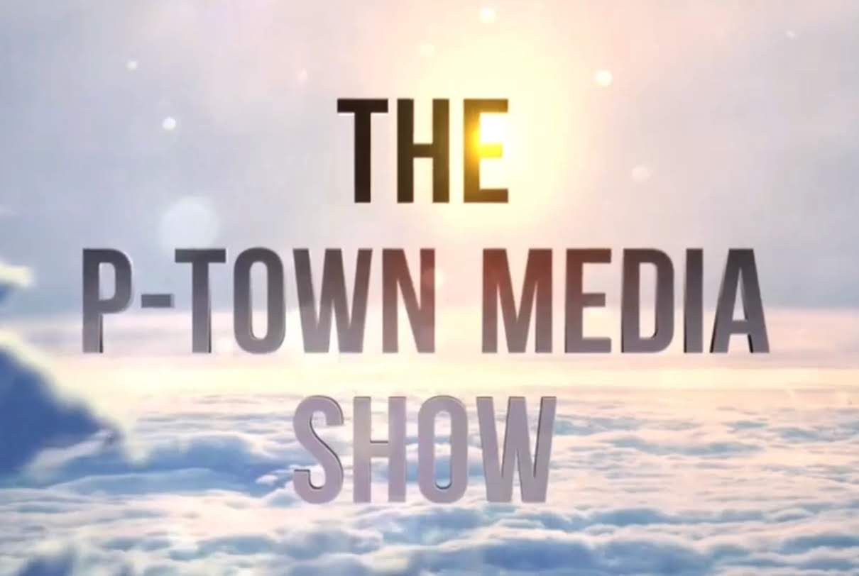 The P-Town Media Show