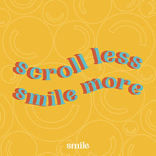 smile_quoteposts_Scroll Less.jpg