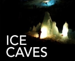 ICE CAVES - 1st Edition