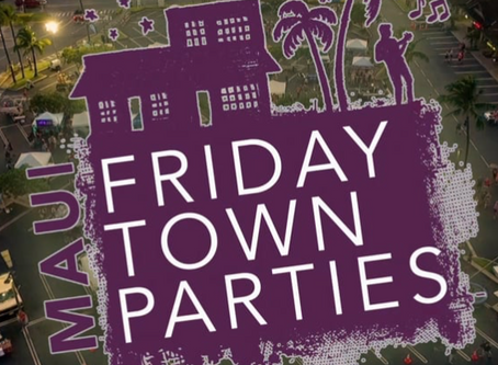 Maui Friday Town Parties!