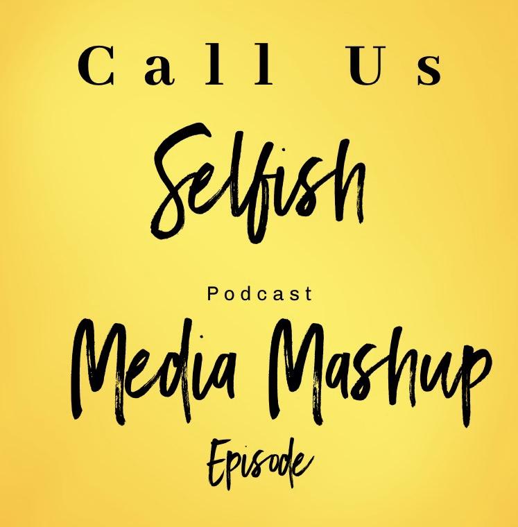 Call Us Selfish podcast