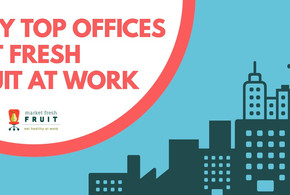 4 Reasons Top Offices Get Fruit Delivered At Work