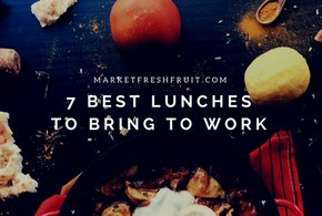 7 Easy, Healthy and Delicious Lunches to  Bring to Work