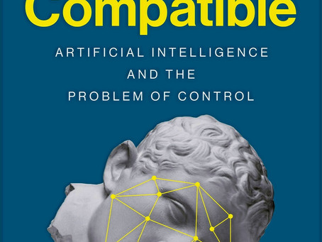 Human Compatible, book by Stuart Russell | Artificial Intelligence and the Problem of Control