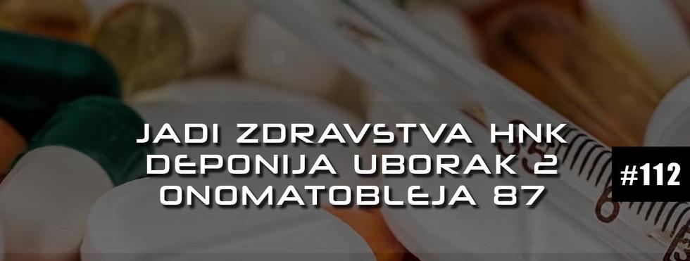 Drugo ime za slobodu #112 - Jadi zdravstvenog sistema HNK / Deponija Uborak - drugi dio / ONMTBLJ 87